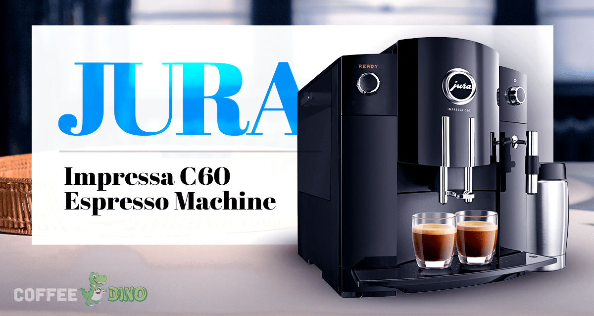 Jura Impressa C60 Vs C65 Espresso Machine Reviews 2019 Coffee Dino