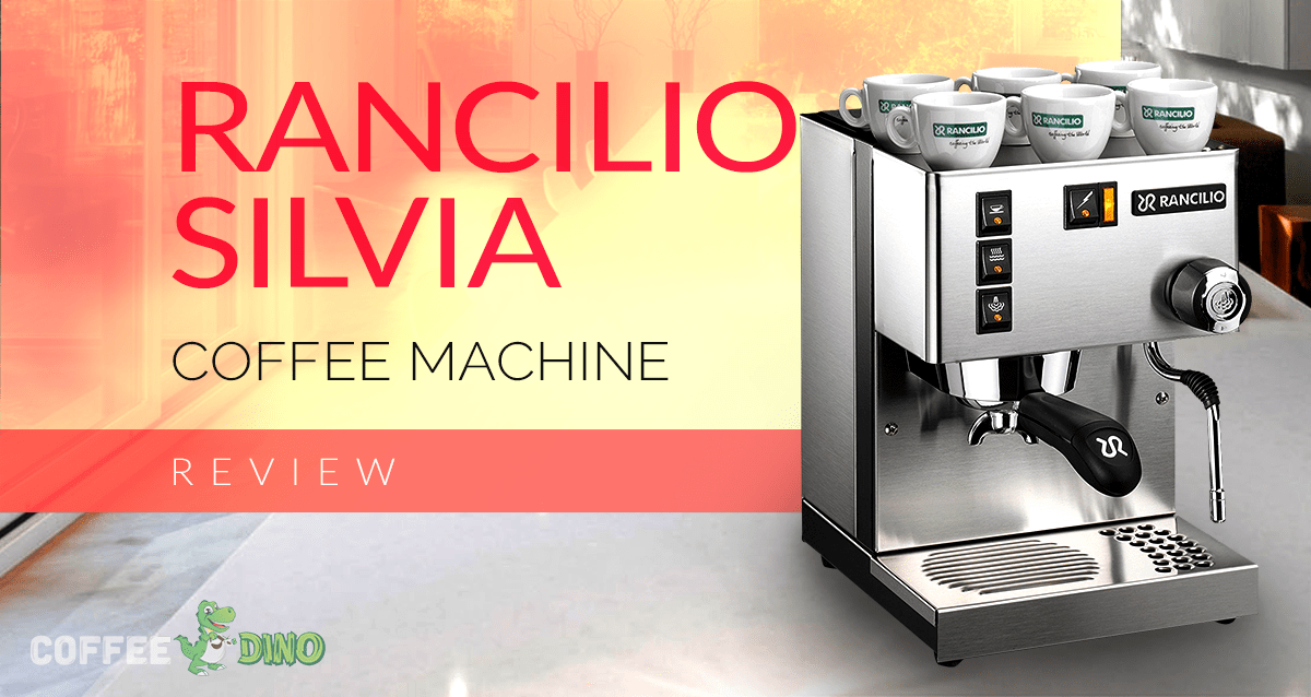 Everything You Need To Know About The Rancilio Silvia