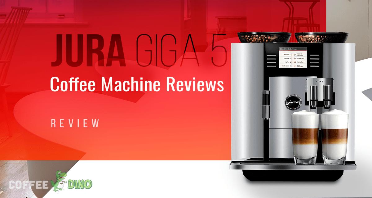 jura giga 5 review coffee machine ratings july 2019. Black Bedroom Furniture Sets. Home Design Ideas