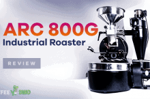 ARC 800G Industrial Roaster Review