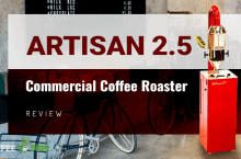 Artisan 2.5 Commercial Coffee Roaster Review