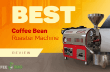 Best Coffee Bean Roaster Machine Reviews