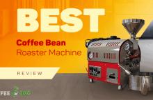 Best Coffee Bean Roaster Machine Reviews 2021