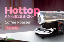 Hottop KN-8828B-2K+ Coffee Roaster Review