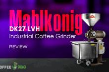 Mahlkonig DK27 LVH Industrial Coffee Grinder Review