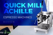 Quick Mill Achille Review – Espresso Machines