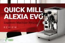 Quick Mill Alexia EVO Review – Espresso Machine Ratings