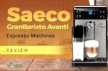 Saeco GranBaristo Avanti Review – Espresso Machines