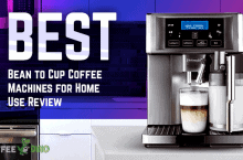 Best Bean to Cup Coffee Machines for Home Use Review 2021
