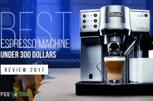 Best Espresso Machine Under 300 Dollars Review 2021