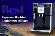 Best Espresso Machine Under 600 Dollars Review 2021