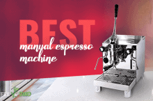 Best Manual Espresso Machine Reviews