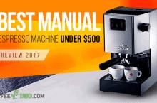 Best Manual Espresso Machine Under 500 Dollars Review