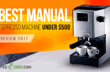 Best Manual Espresso Machine Under 500 Dollars Review 2021