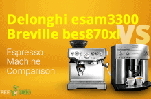 DeLonghi ESAM3300 vs Breville BES870XL Espresso Machine Comparison