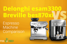 DeLonghi ESAM3300 vs Breville BES870XL Espresso Machine Comparison