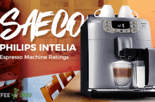 Saeco Philips Intelia Review – Espresso Machine Ratings