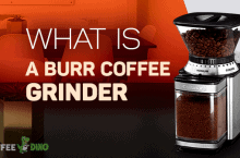 What Is a Burr Coffee Grinder?